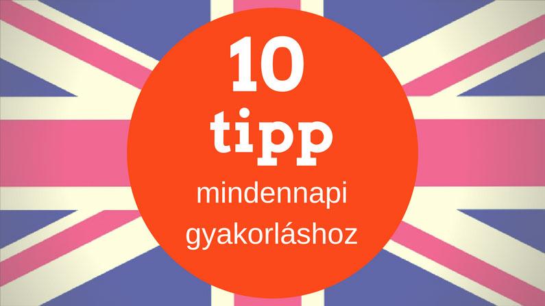 10 tipp az angol gyakorláshoz a mindennapokban