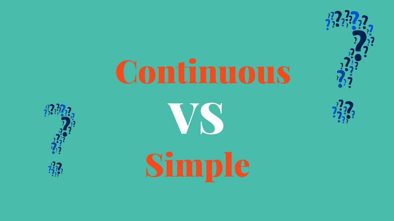 Folyamatos vagy egyszerű igeidők. Mi az alapvető különbség?