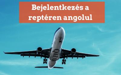 Utazás repülővel – hasznos párbeszéd angolul hanganyaggal